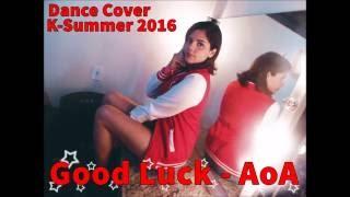 Good Luck -  AOA (Dance Cover) K Summer 2016