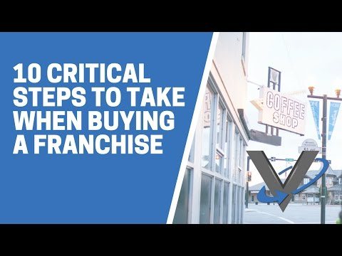 10 critical steps to take when buying a franchise