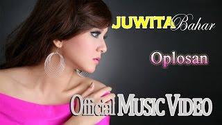 Juwita Bahar   Oplosan (Feat. Nurbayan) [Official Music Video HD]