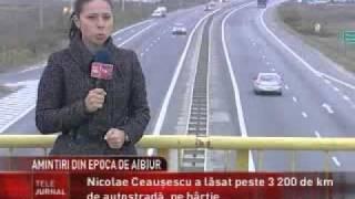 Ceausescu a planificat si a inceput sa construiasca 3200 km autostrazi in Romania