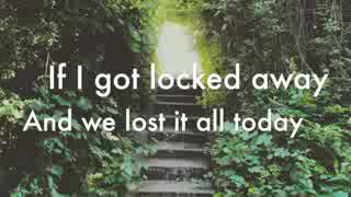 If I got locked away. Song with a full lyric