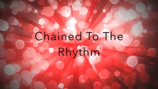 Chained To The Rhythm - Katy Perry & Skip Marley (Lyrics)