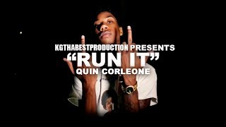 Quinn Corleone - Run It (Official Video) Shot By @KGthaBest