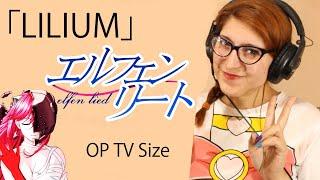 🌸 Lilium ~ Elfen Lied OP【Cover por Michiru】🌸