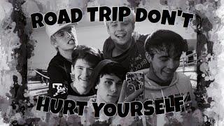 RoadTrip Dont Hurt Yourself Lyric Video