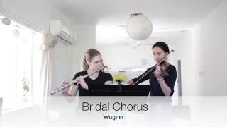 Bridal Chorus - Wagner | Flute and Violin Duet