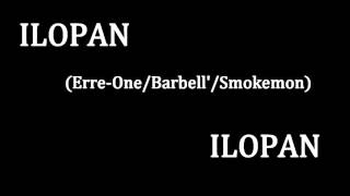 ILOPAN - ILOPAN (Erre-One/Barbell'/Smokemon)