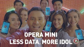 OPERA MINI LESS DATA MORE IDOL