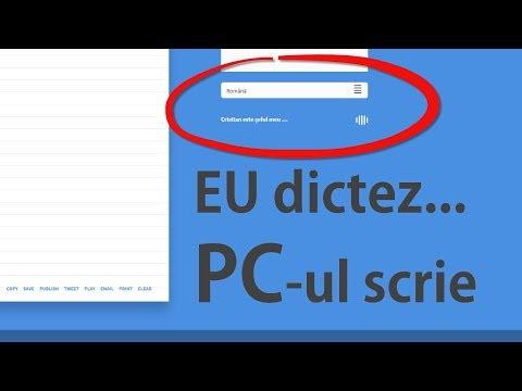 Cum faci PC-ul sa scrie singur după dictare în ROMÂNA ?