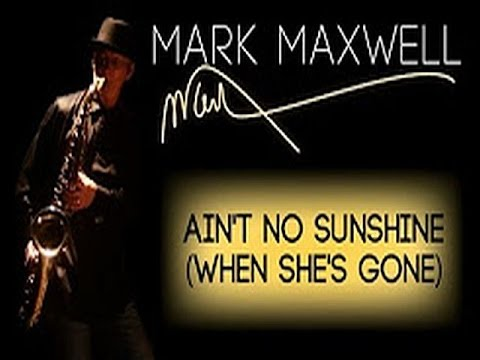 Smooth Jazz Sax Mark Maxwell Aint No Sunshine Chords Chordify