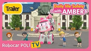 🚨Trailer🚨 Daily life Safety wirh AMBER  | Robocar POLI