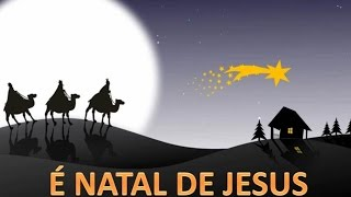 É NATAL DE JESUS