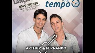 Arthur e Fernando - FAZ TEMPO (Lançamento 2017)