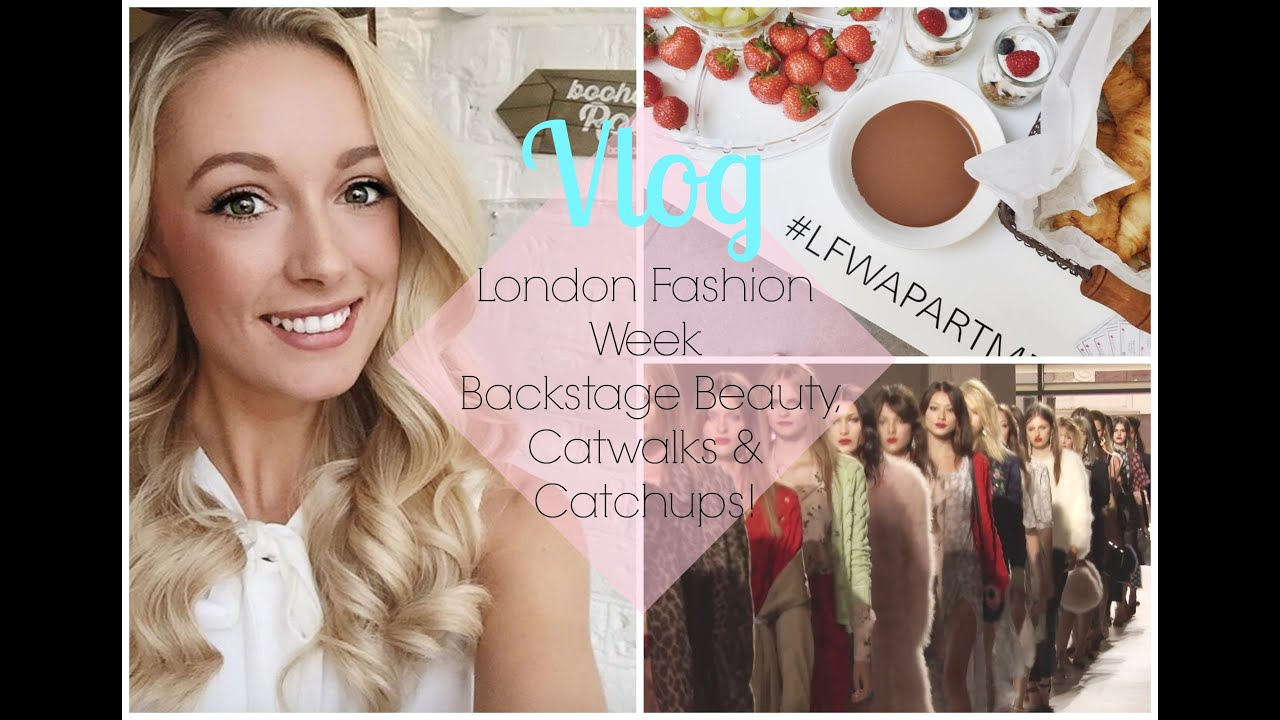 LFW VLOG : London Fashion Week - Backstage Beauty, Catwalks & Catchups!   |  Fashion Mumblr