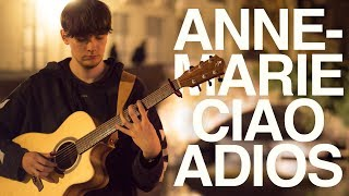 Anne-Marie - Ciao Adios - Fingerstyle Guitar Cover