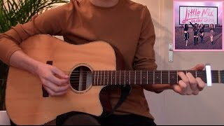 Little Mix - You Gotta Not (Guitar Cover) (With Chords)