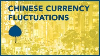Chinese Currency Fluctuations