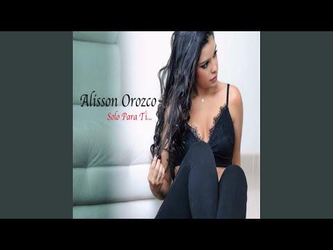 Lo Que Yo Senti de Alisson Orozco Letra y Video