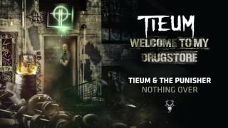 The Punisher & Tieum - Nothing Over