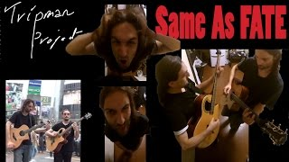 Tripman Project - Same as fate | OFFICIAL MUSIC VIDEO | Percussive Acoustic Fusion