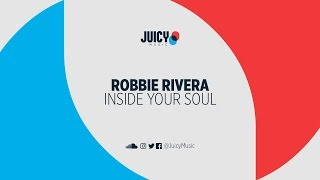 Robbie Rivera - Inside Your Soul