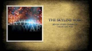 The Skyline War - Seven Steps Chase Up