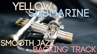 Yellow Submarine | Smooth Jazz Backing Track in A Major