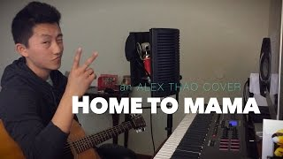 """Home to Mama"" Justin Bieber ft. Cody Simpson (Alex Thao Cover)"
