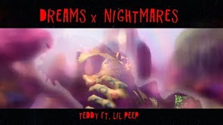 ☆Teddy☆ – Dreams & Nightmares (ft.  LiL PEEP)