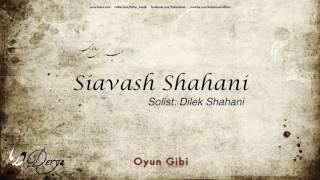 Siavash Shahani feat. Dilek Shahani - Oyun Gibi [ Derya © 2014 Kalan Müzik ]