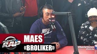 """[Exclu] Maes """"Broliker"""" #PlanèteRap"""