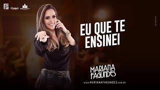Mariana Fagundes - Eu que Te Ensinei