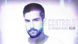 Vilão - Controlo [DJ Thomas REMIX]