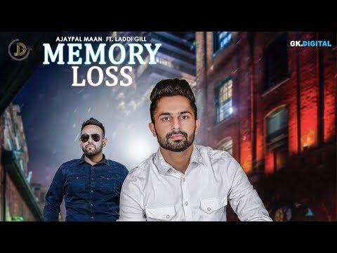 MEMORY LOSS LYRICS - Ajaypal Maan   Laddi Gill