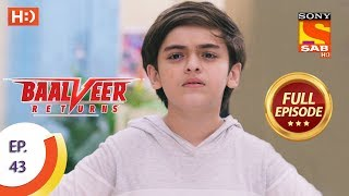 Baalveer Returns   Ep 43   Full Episode   7th November, 2019