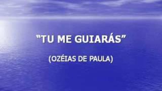 TU ME GUIARÁS (OZÉIAS DE PAULA)