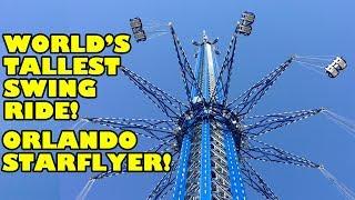 World's Tallest Swing Ride! Orlando StarFlyer! Onride POV! 4K 60FPS