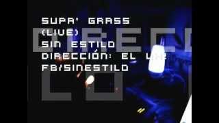 Sin Estilo - Supa'Grass «rdx» (live)