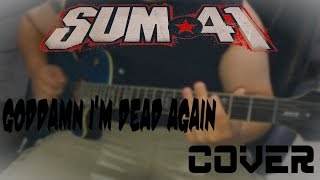 Sum 41 - Goddamn I'm Dead Again (Guitar Cover w/ALL Solos!) [Studio Quality] TABS