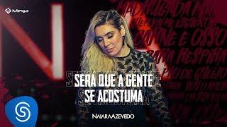 Naiara Azevedo - Será Que a Gente Se Acostuma (DVD Contraste)