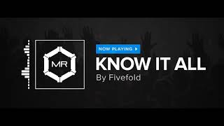 Fivefold - Know It All [HD]