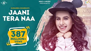 JAANI TERA NAA (Full Video) | SUNANDA SHARMA | New Punjabi Songs 2017 | AMAR AUDIO