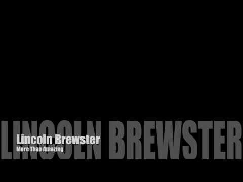 lincoln-brewster-more-than-amazing-with-lyrics-thatboyuneed2know