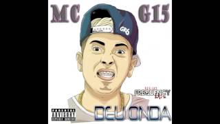 MC G15 - Deu Onda (Tum Dum Frequency Mix )