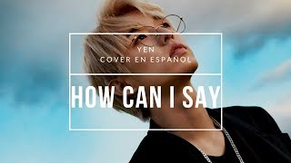 【DAY6】HOW CAN I SAY (Female spanish cover)