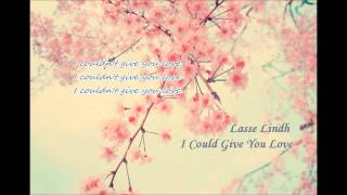 Lasse Lindh-I Could Give You Love