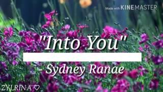 Nightcore - Into You by Sydney Ranae || Zylrina♡