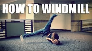 HOW TO BREAKDANCE: Windmill Tutorial | Clockwise width=