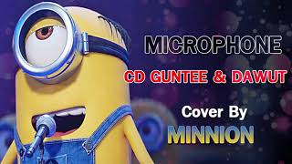 MICROPHONE (ไมโครโฟน)  - CD GUNTEE & DAWUT Cover By Minnion