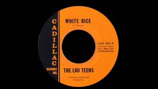 The Lad Teens - White Rice